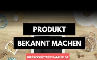 Produkt bekannt machen: einfach & effektiv [Sponsored Post]